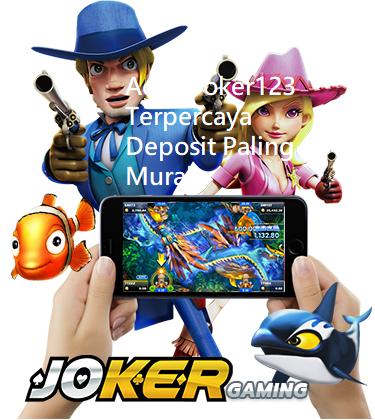 Agen Joker123 Terpercaya Deposit Paling Murah