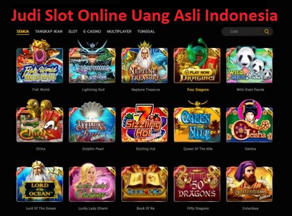 Judi Slot Online Uang Asli Indonesia
