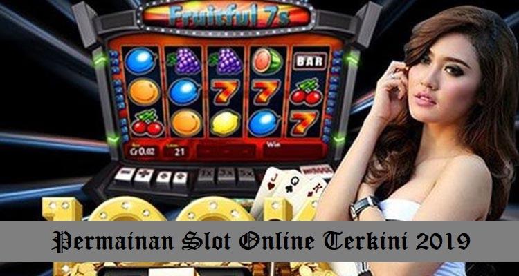 Permainan Slot Online Terkini 2019