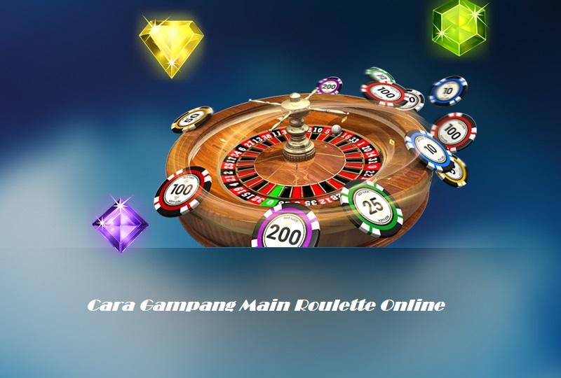 Cara Gampang Main Roulette Online
