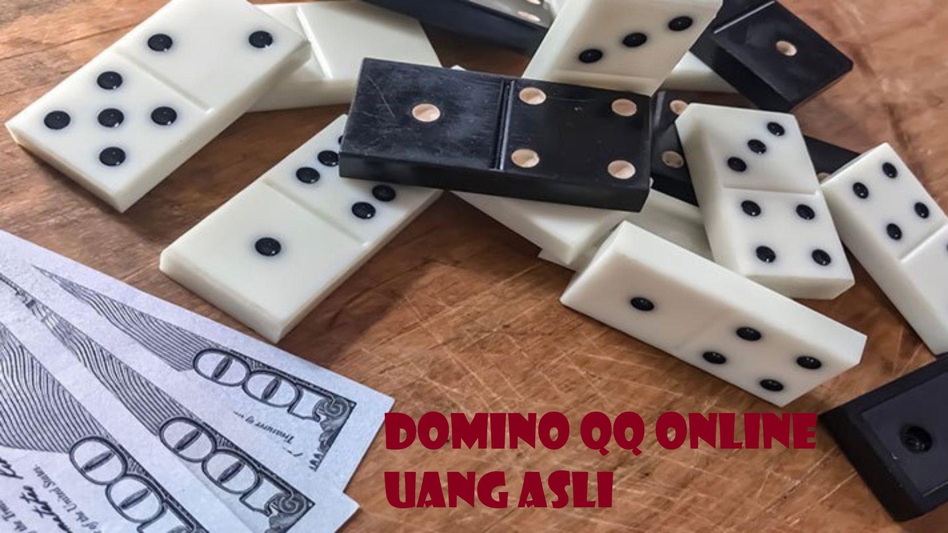Keuntungan Bermain Domino QQ Uang Asli Terbaru