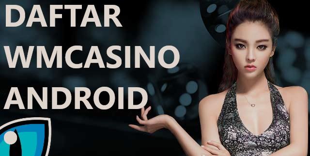 Memilih Salah Satu Agen WM Casino Terbaik