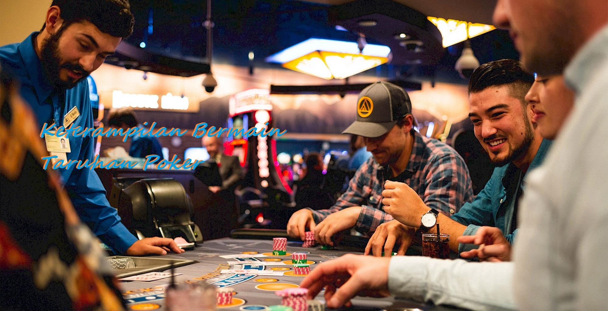 Keterampilan Bermain Taruhan Poker